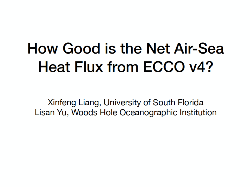 Presentation title page: How Good is the Net Air-Sea Heat Flux from ECCO V4?