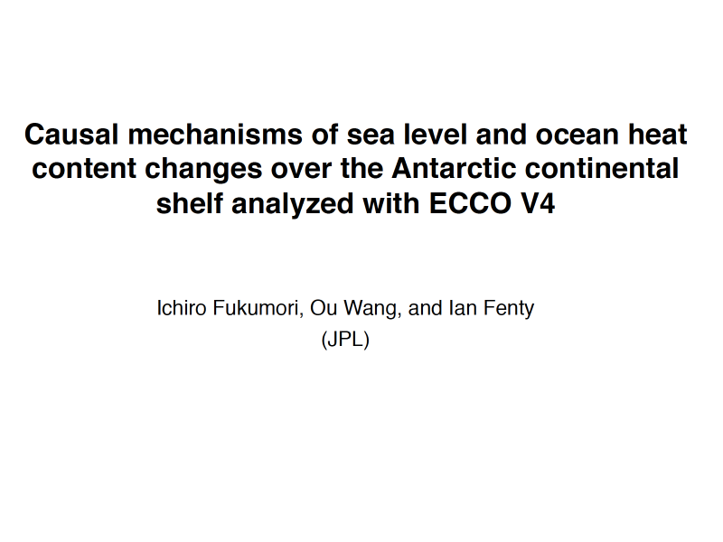 Presentation title page: Causal Mechanisms of Sea Level and Ocean Heat Content Changes Over the Antarctic Continental Shelf Analyzed with ECCO V4