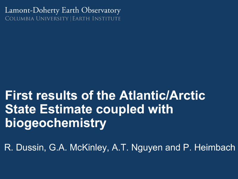 Presentation title page: First Results of the Atlantic/Arctic State Estimate Coupled with Biogeochemistry